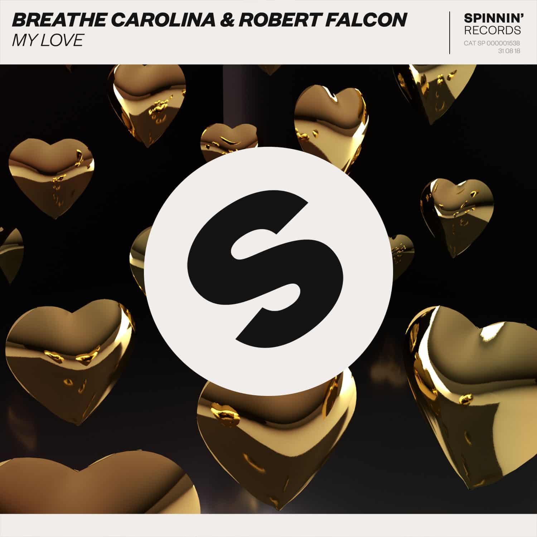 breathe carolina robert falcon my love via spinnin viralbpm