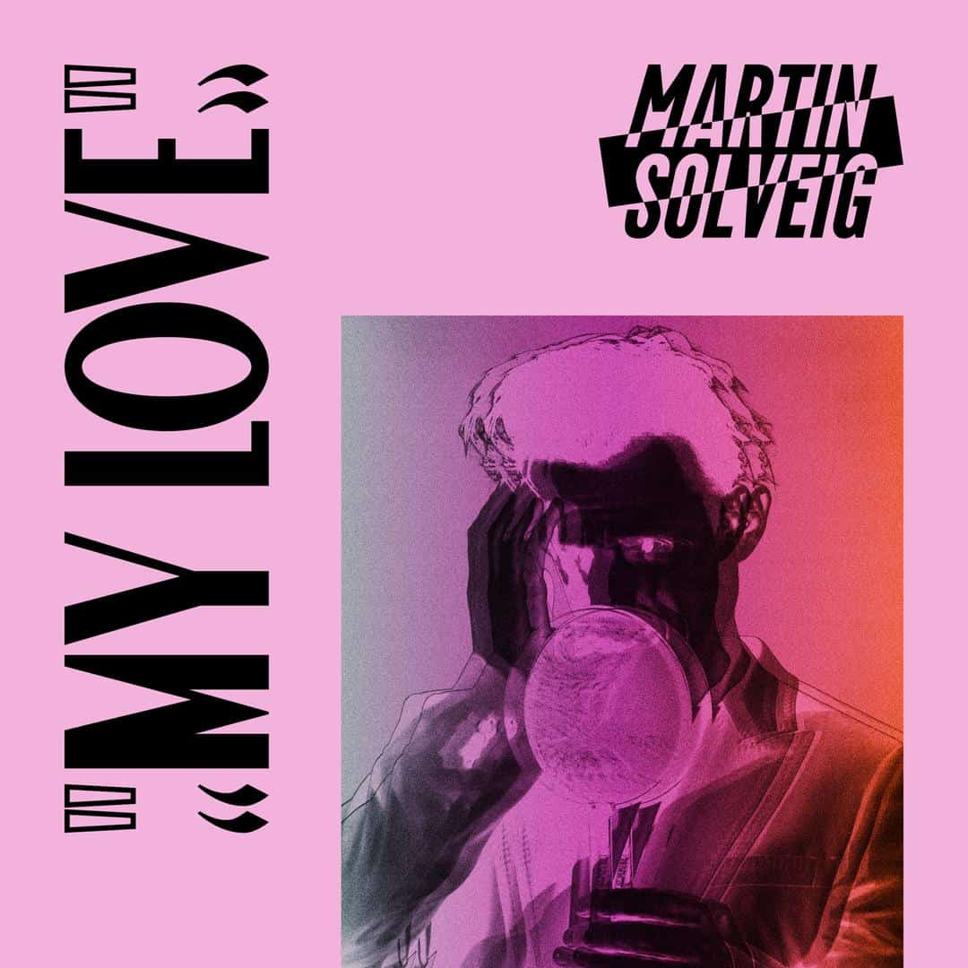 Martin Solveig delivers My Love (Weiss Remix)