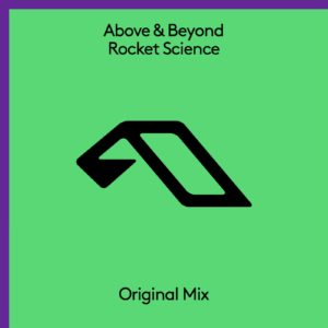 Above & Beyond's Rocket Science