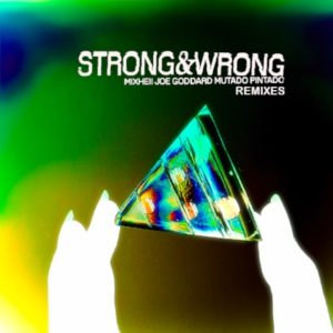 Strong & Wrong Remix EP