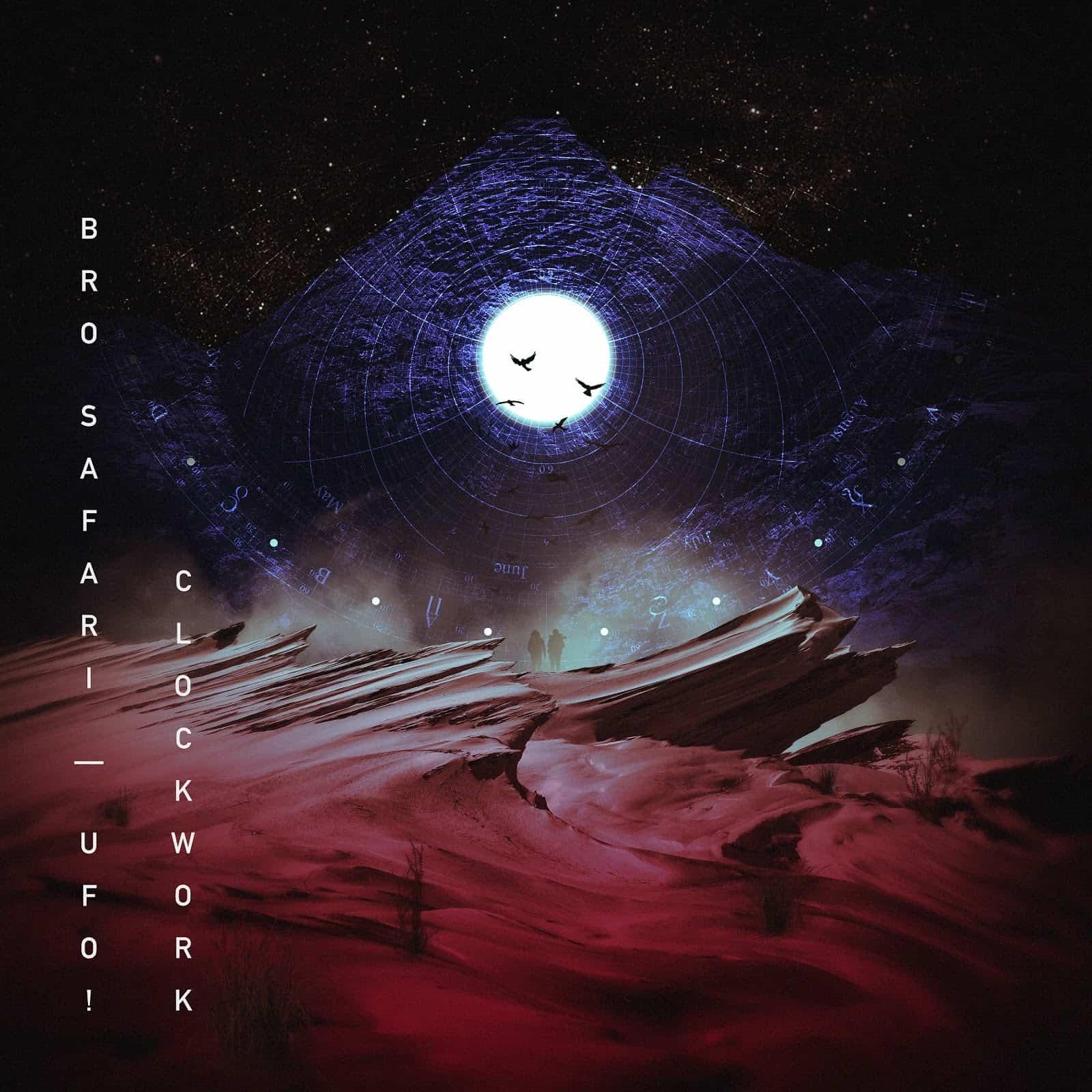 Bro Safari & UFO! unveil their Clockwork album in full