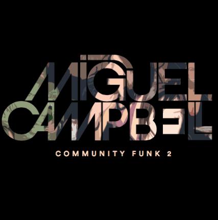 Miguel Campbell delivers slick new album 'Community Funk 2' ile ilgili görsel sonucu
