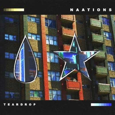 NAATIONS reveal their debut Teardrop EP