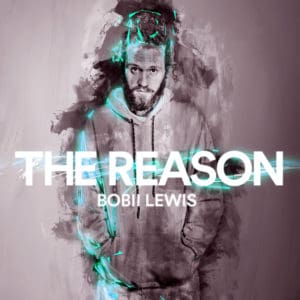 Bobii Lewis - The Reason