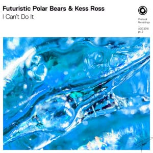 I Can't Do It by Futuristic Polar Bears & Kess Ross Release