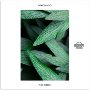 Mike Mago - The Green out via BMKLTSCH RCRDS