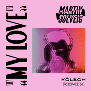 My Love (Kolsch Remix)