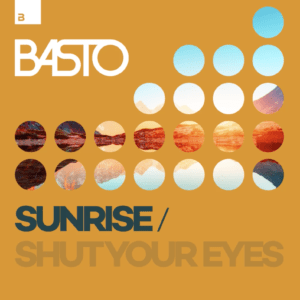 Basto - Sunrise/Shut Your Eyes EP