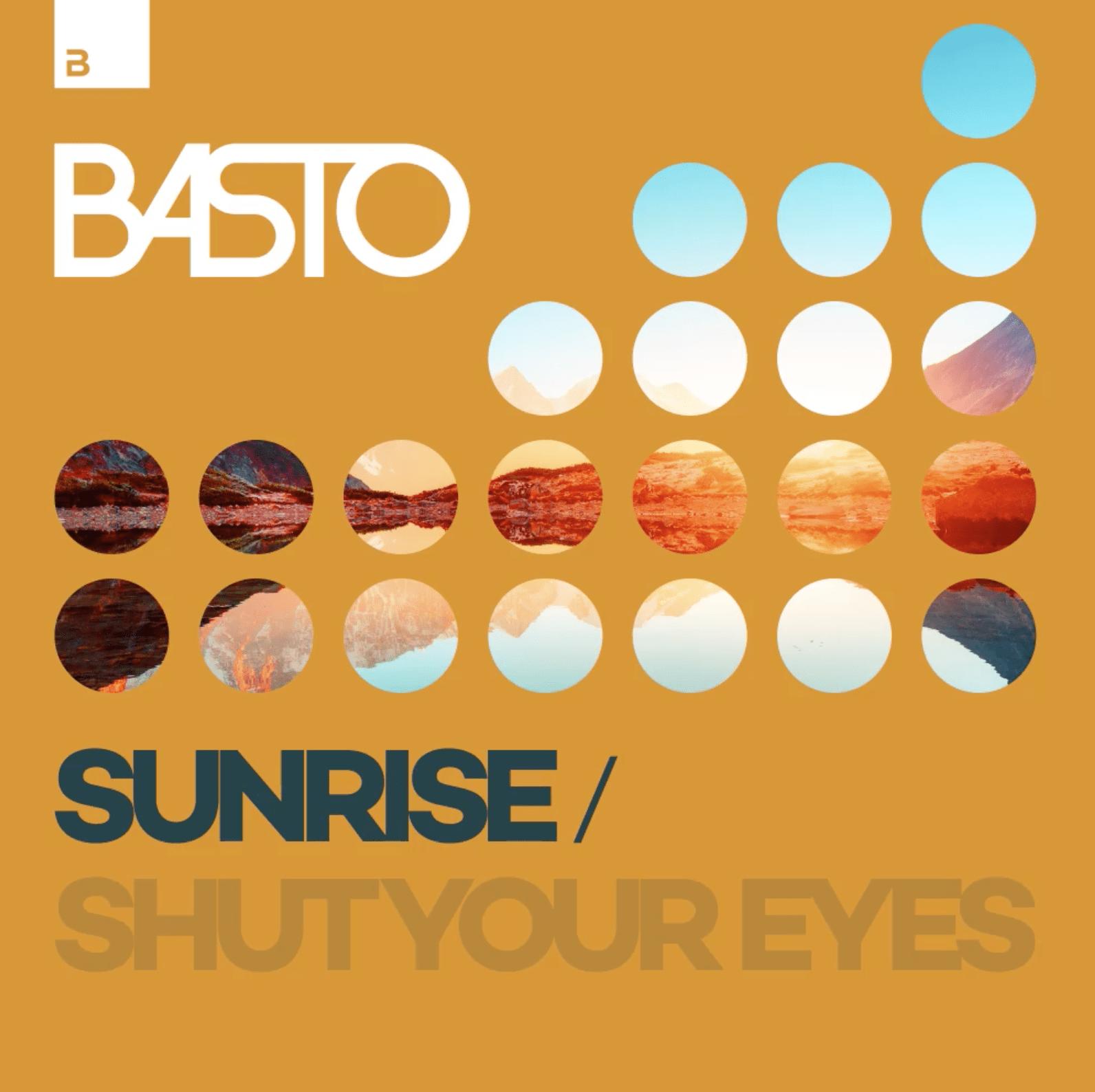 Basto - Sunrise/Shut Your Eyes EP