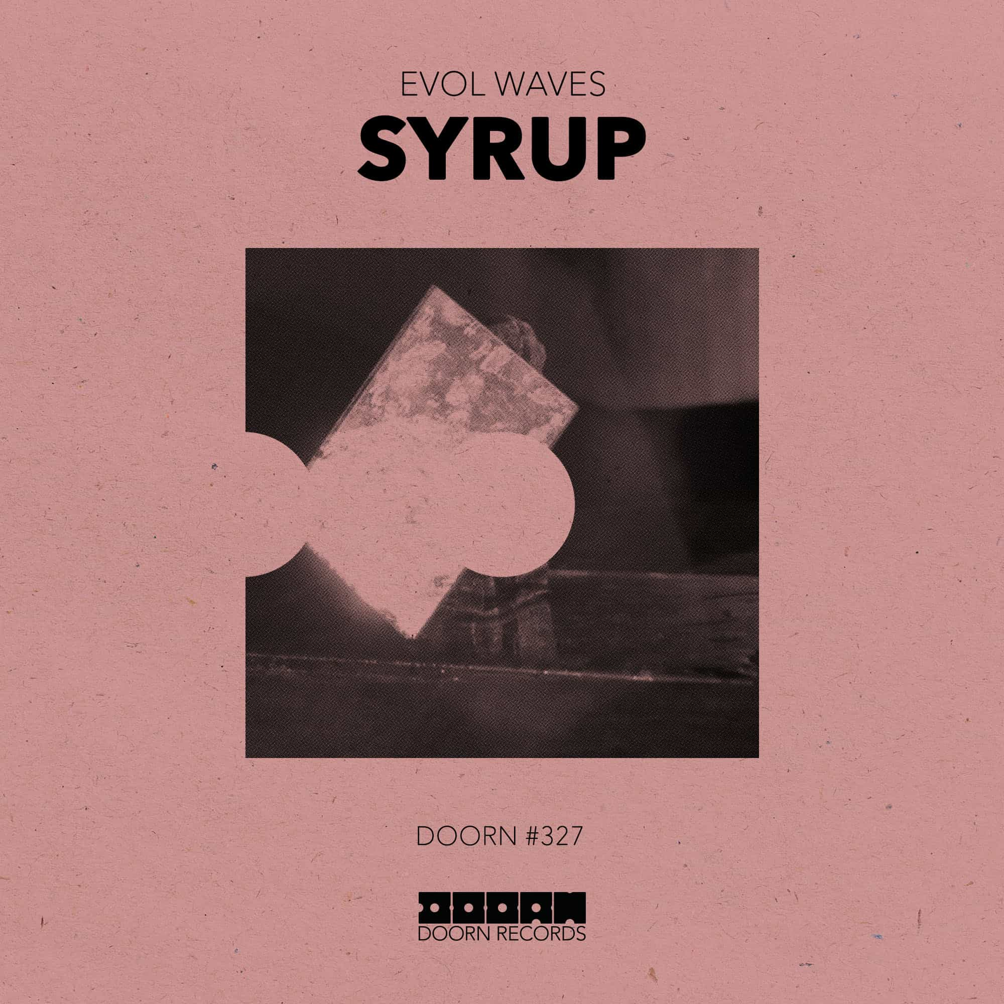 Evol Waves – Syrup lands on Doorn Records