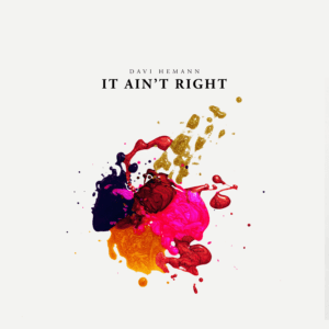 Davi Hemann - It Ain't Right