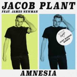 Just Kiddin remix of Jacob Plant's 'Amnesia'
