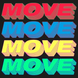 Move (Time To Get Loose) Remixes