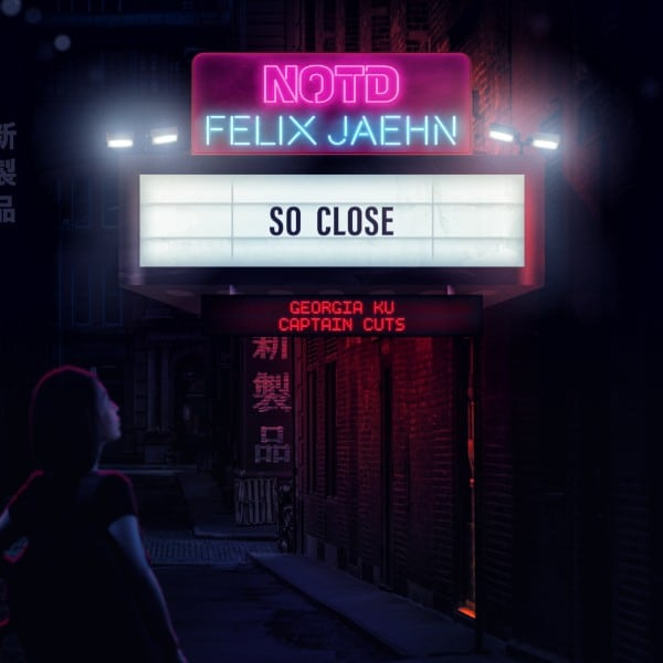 NOTD & Felix Jaehn - So Close