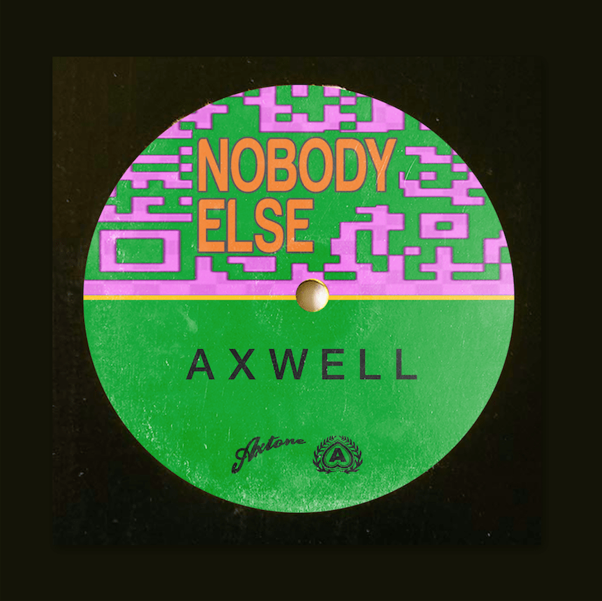 Nobody Else is a return to Axwell's roots