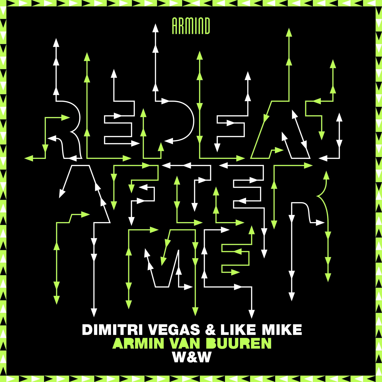 Dimitri Vegas & Like Mike, Armin van Buuren and W&W unleash 'Repeat After Me'
