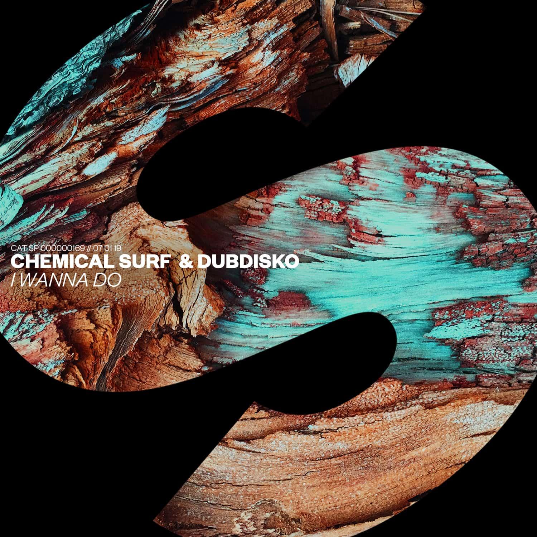 Chemical Surf and Dubdisko bring their collab single 'I Wanna Do'