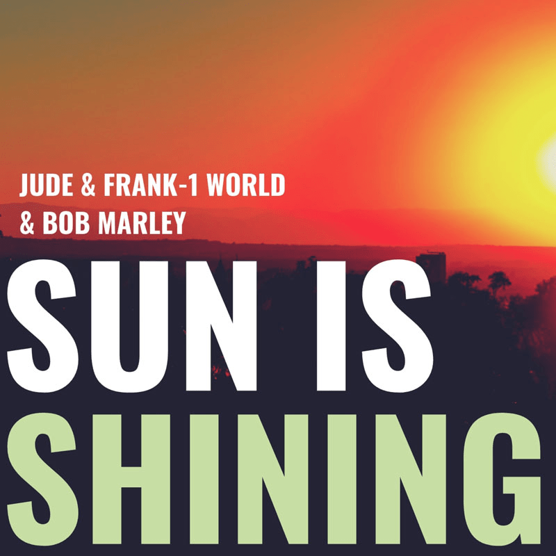 Jude & Frank Deliver A Driving Re-Work Of Bob Marley's 'Sun Is Shining'