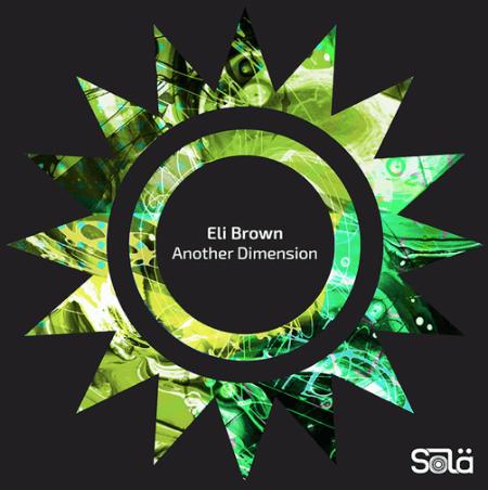 Eli Brown delivers 'Another Dimension'EP on Solardo's SOLA imprint