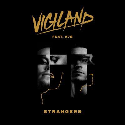 Platinum-selling duo Vigiland unleash hot new single, 'Strangers'
