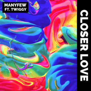 ManyFew Return With Catchy Single 'Closer Love' Ft. Twiggy