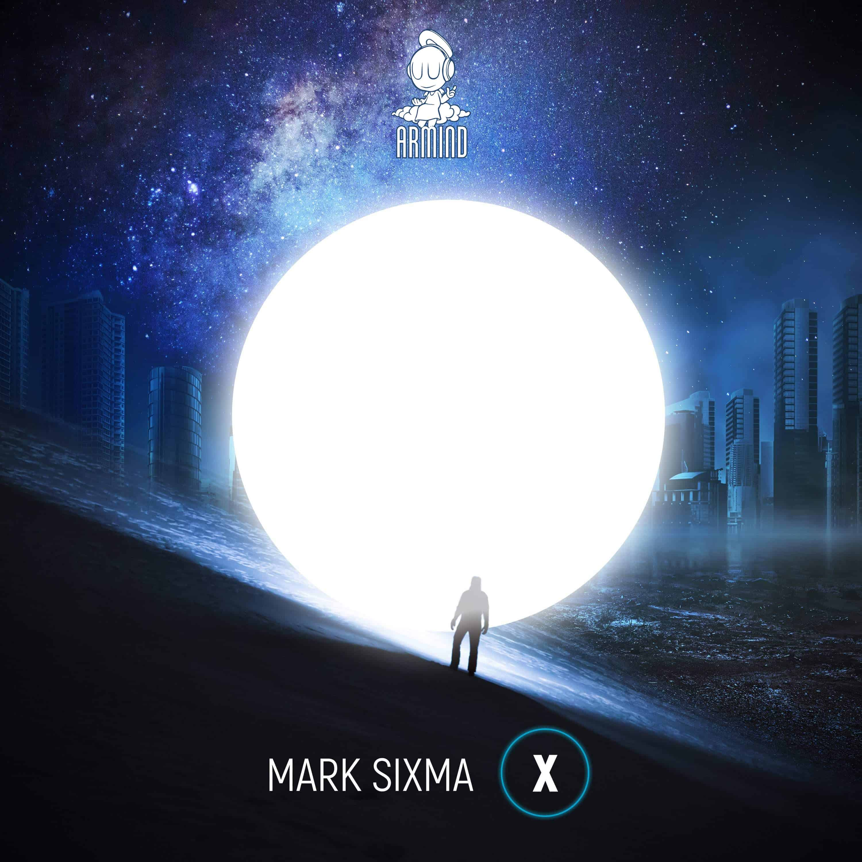 Mark Sixma celebrates ten-year partnership with Armada Music with new single: 'X'