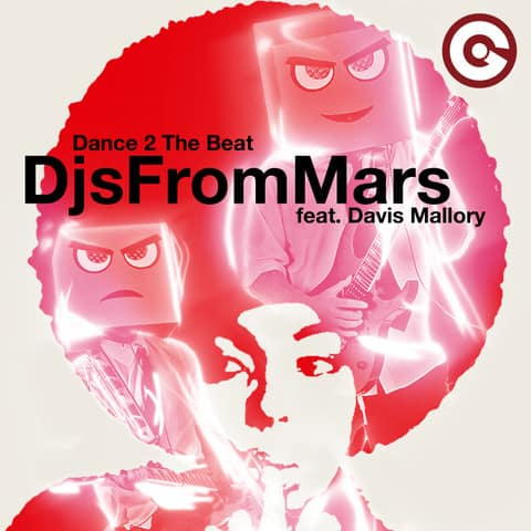 "Djs From Mars new single ""Dance 2 The Beat"""