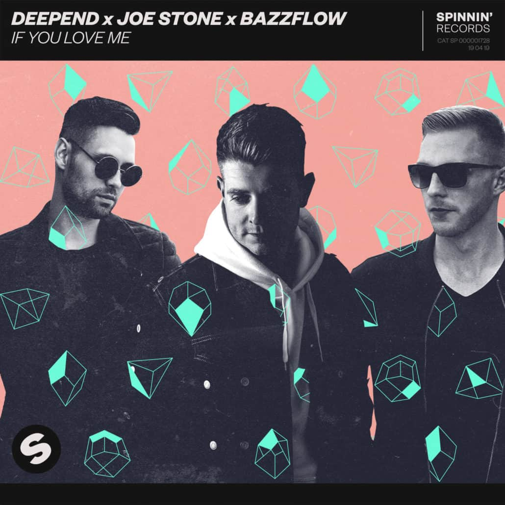 Deepend x Joe Stone x Bazzflow - If You Love Me