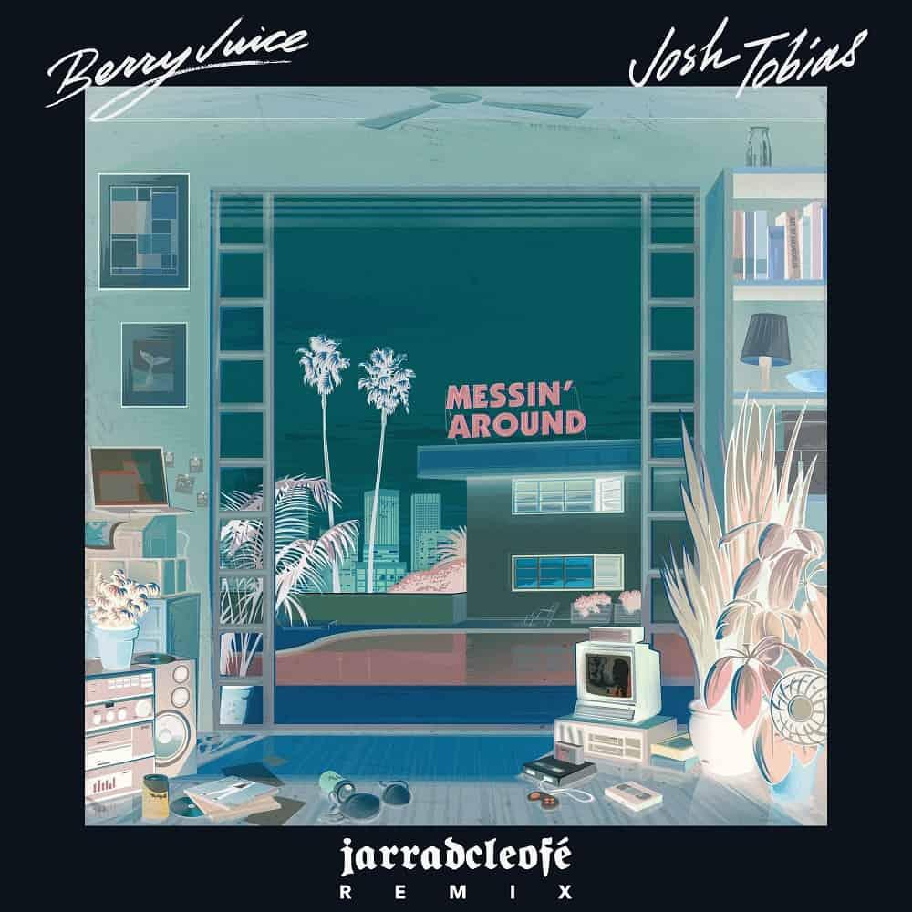 Berry Juice & Josh Tobias – Messin' Around (Jarradcleofé Remix) Via Sidekick Music