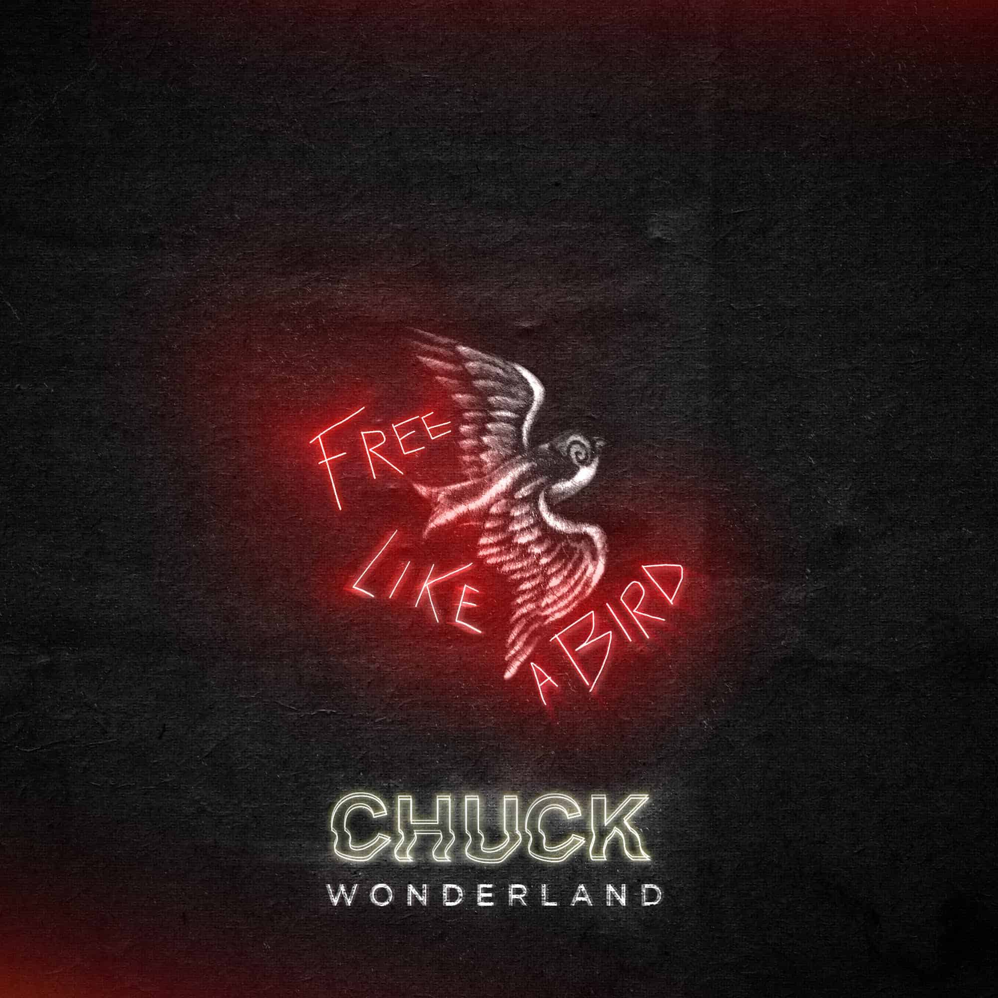 Chuck Wonderland release 'Free Like A Bird'
