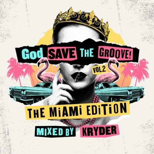 God Save The Groove Vol. 2 – The Miami Edition (Mixed By Kryder)