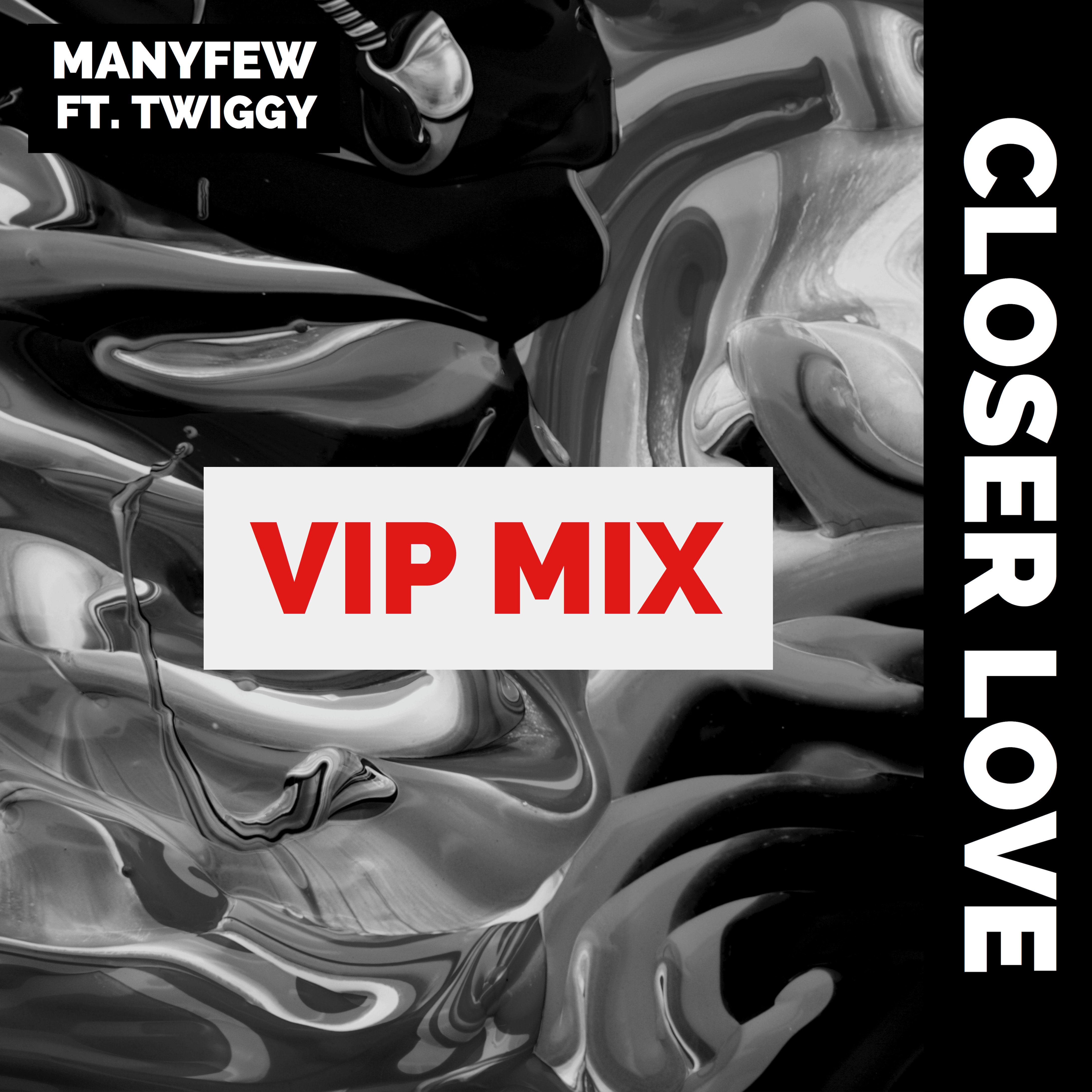 ManyFew Sizzle With 'Closer Love' VIP Mix