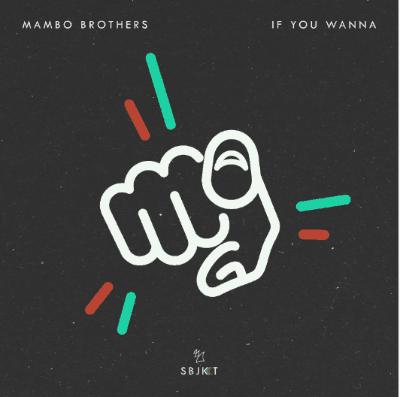 Ibiza Mainstays Mambo Brothers Unveil 'If You Wanna'