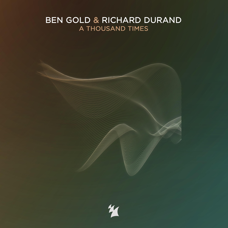 Ben Gold and Richard Durand drop 'A Thousand Times'
