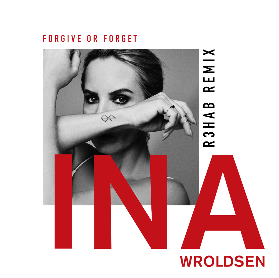 R3HAB remixes Ina Wroldsen's 'Forgive or Forget'